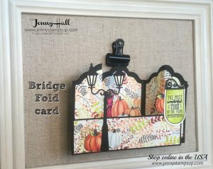 Bridge Fold Card by Jenny Hall at www.jennystampsup.com for cardmaking, papercraft gift giving, scrapbooking, video tutorials and more!