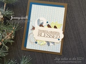 Thankful Grateful Blessed card by Jenny Hall at www.jennystampsup.com for cardmaking, scrapbooking, video tutorials and more