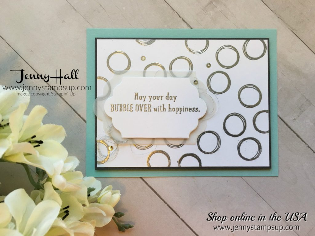 Bubble Over card by Jenny Hall at www.jennystampsup.com for #cardmaking #video tutorials #stampinup #scrapbooking #jennystampsup #jennyhallstampinup #jennyhalldesign #videotutorials #cardmakingvideos #youtubevideos #cascards #cleanandsimplecards #2018occasionscatalog and more!