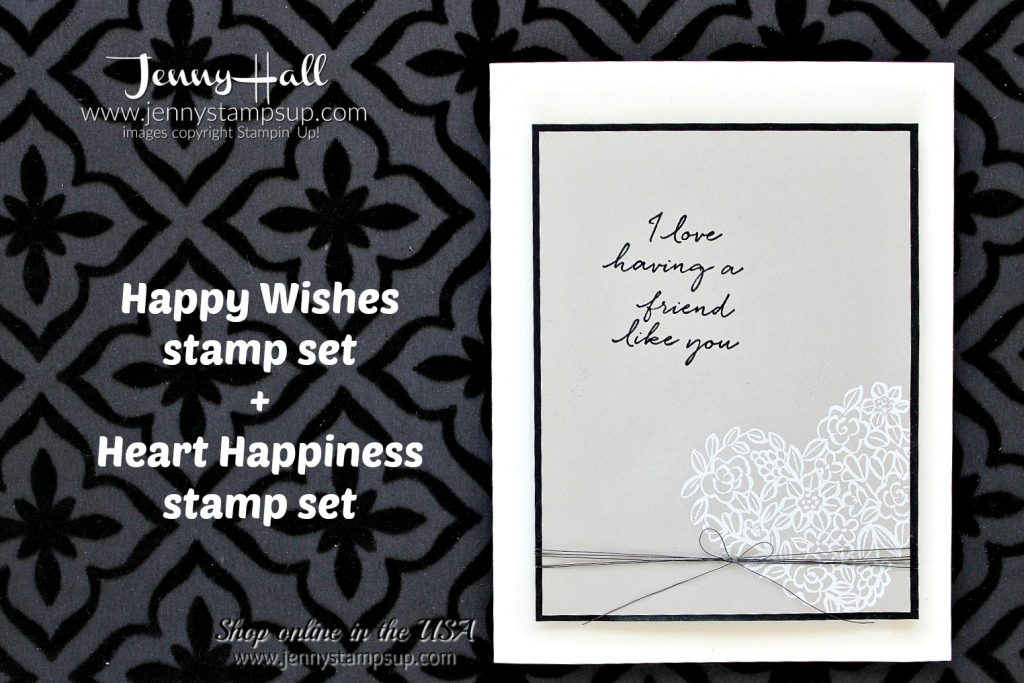 Happy Wishes Friendship card with Video by Jenny Hall at www.jennystampsup.com for #cardmaking #stampinup #hearthappiness #happywishesstampset #cardmakingvideo #stamping #jennystampsup #jennyhallstampinup #jennyhalldesign #2018saleabration #scrapbooking and more!