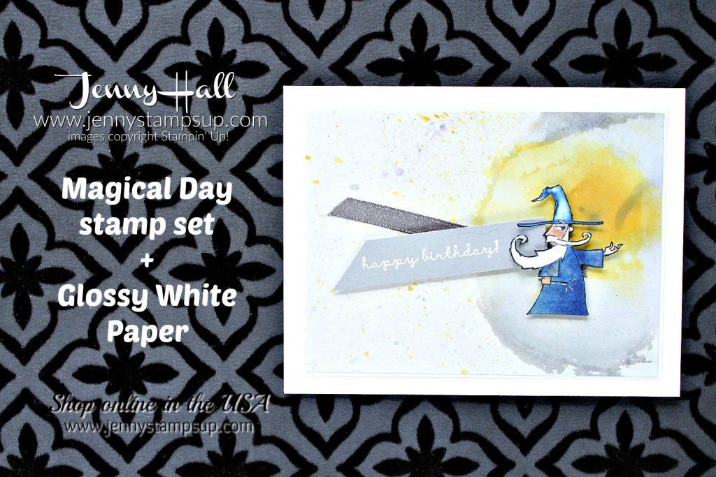 Special effects with Glossy White Paper and Magical Day stamp set by Jenny Hall at www.jennystampsup.com for #cardmaking #stamping #stampinup #glossywhitepaper #alcoholandink #specialeffects #cardmakingtechnique #videotutorial #cardmakingtutorial #jennyhalldesign #jennystampsup #jennyhallstampinup #magicaleffects #fantasy #wizard #scifi #gandalf #tolkien #lotr #birthdaycard