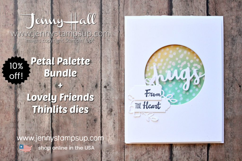 Sending Hugs card with video tutorial by Jenny Hall at www.jennystampsup.com for #cardmaking #videos #videotutorial #processvideo #stamping #stampinup #cascards #cleanandsimplecards #inkblending #petalpalette #jennyhalldesign #jennystampsup #jennyhallstampinup #cardmaking #friendship