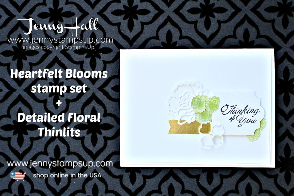 Fussy Cut Flower card created by Jenny Hall at www.jennystampsup.com for #cardmaking #fussycut #detailedfloralthinlits #decorativelabelpunch #heartfeltbloomsstampset #cascards #cleanandsimple #handmadecard #makeacardsendacard #stamping #stampinup #globaldesignproject #tgifchallenges #jennyhall #jennyhalldesign #jennystampsup #jennyhallstampinup #alloccasioncard #thinkingofyou #blogging #cardmaker #lifestyle #crafts