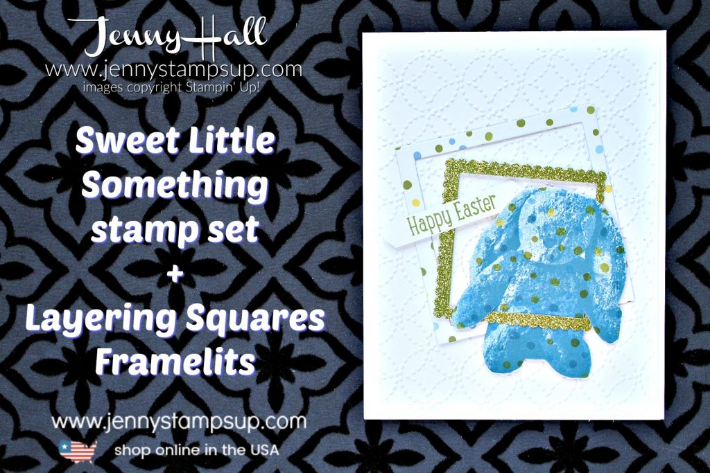 Sweet Little Something blue bunny card created by Jenny Hall at www.jennystampsup.com for #cardmaking #layeringsquares #layeringstamp #sweetlittlesomething #jennyhall #jennyhalldesign #jennystampsup #stampinup #stamping #eastercard